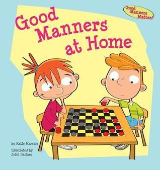 Good Manners at Home Katie Marsico