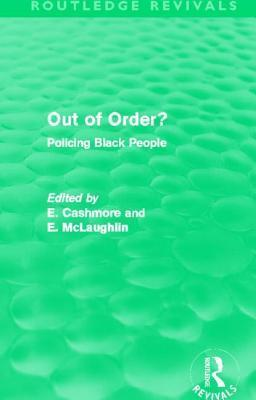 Out of Order? Policing Black People: Policing Black People  by  Ellis Cashmore