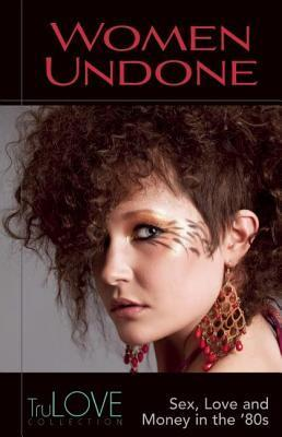 Women Undone: A Trulove Collection  by  Anonymous