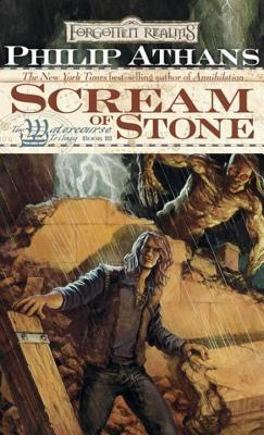 Scream of Stone: The Watercourse Trilogy, Book III  by  Philip Athans