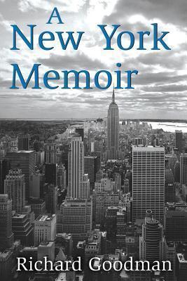 New York Memoir Richard Goodman