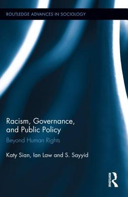 Racism, Governance, and Public Policy: Beyond Human Rights: Beyond Human Rights  by  Katy P. Sian