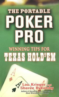 Portable Poker Pro: Winning Tips for Texas Holdem  by  Sheree Bykofsky