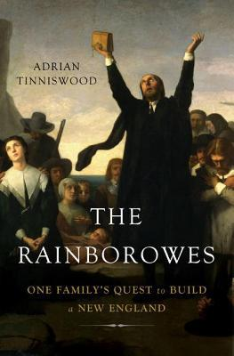Rainborowes: One Familys Quest to Build a New England  by  Adrian Tinniswood