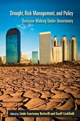 Drought: Decision-Making Under Uncertainty: Decision-Making Under Uncertainty Linda Courtenay Botterill