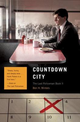Countdown City (The Last Policeman, #2) Ben H. Winters