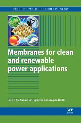 Membranes for Clean and Renewable Power Applications  by  A Gugliuzza