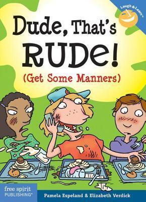 Dude, Thats Rude!: Pamela Espeland