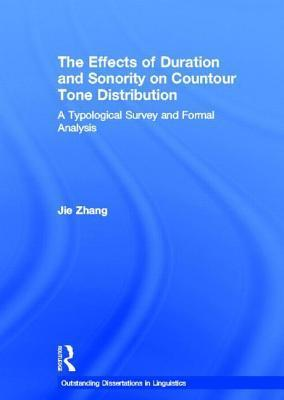 Effects of Duration and Sonority on Countour Tone Distribution: A Typological Survey and Formal Analysis Zhang Jie