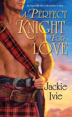A Perfect Knight for Love Jackie Ivie
