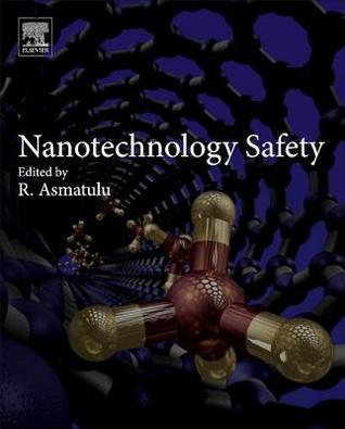 Nanotechnology Safety  by  Ramazan Asmatulu