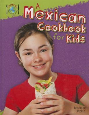 A Mexican Cookbook for Kids  by  Rosie Hankin