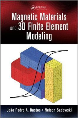 Magnetic Materials and 3D Finite Element Modeling  by  Jo Bastos