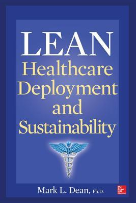 Lean Healthcare Deployment and Sustainability Mark L. Dean