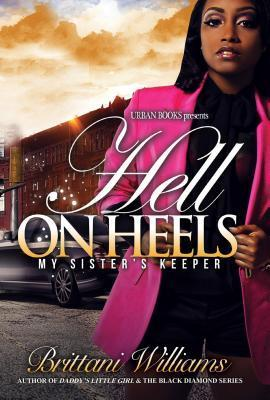 Hell on Heels: My Sister S Keeper  by  Brittani Williams
