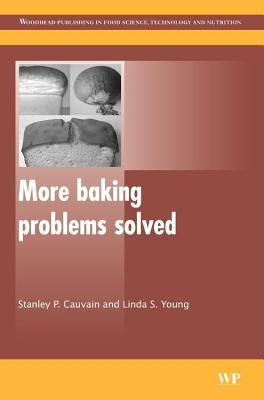 More Baking Problems Solved  by  S P Cauvain