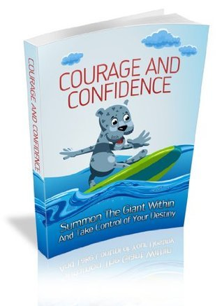 Courage And Confidence: Summon The Giant Within And Take Control Of Your Destiny! AAA+++ Manuel Ortiz Braschi