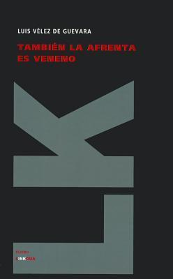 Tambien La Afrenta Es Veneno Luis V Guevara