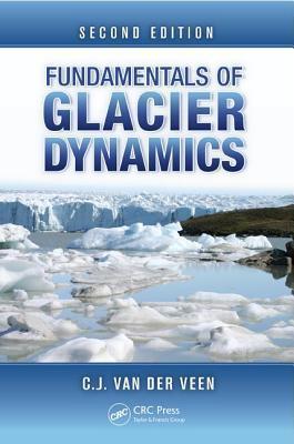 Fundamentals of Glacier Dynamics, Second Edition C.J. Van der Veen