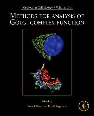 Methods for Analysis of Golgi Complex Function / Edited  by  Franck Perez and David Stephens by Franck Perez