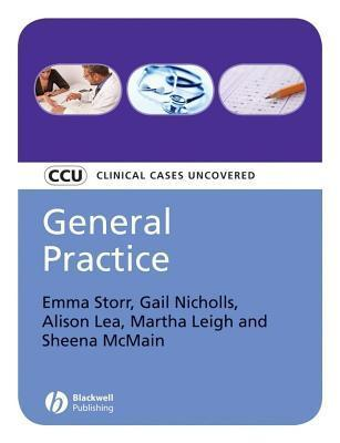 General Practice, Etextbook: Clinical Cases Uncovered Emma Storr