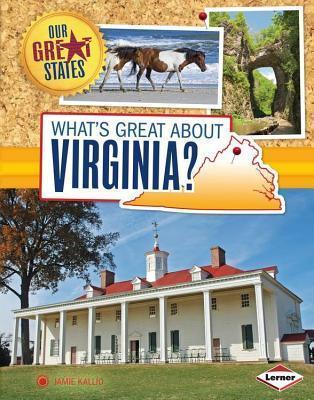 Whats Great about Virginia? Jamie Kallio
