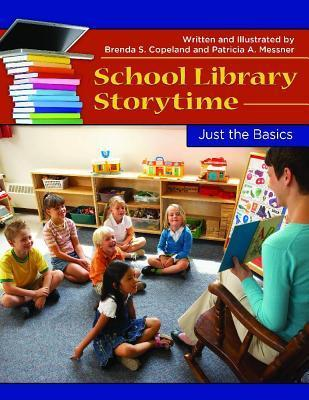 School Library Storytime: Just the Basics  by  Brenda Copeland