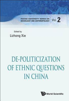 de-Politicization of Ethnic Questions in China Xie Lizhong