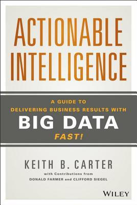 Journey to Actionable Intelligence Leveraging Big Data Keith B. Carter