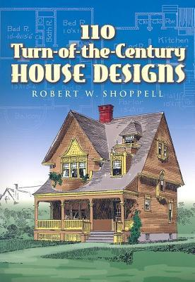 110 Turn-Of-The-Century House Designs  by  R W Shoppell