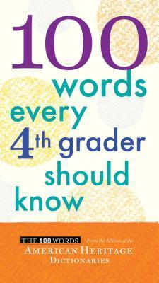 100 Words Every Fourth Grader Should Know American Heritage Dictionary