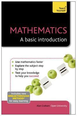 Mathematics - A Basic Introduction: Teach Yourself  by  Alan Graham