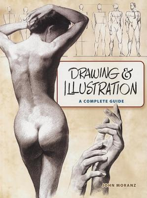 Drawing and Illustration: A Complete Guide John Moranz