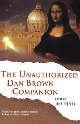 The Unauthorized Dan Brown Com  by  John Helfers