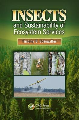 Insects and Sustainability of Ecosystem Services Timothy D. Schowalter
