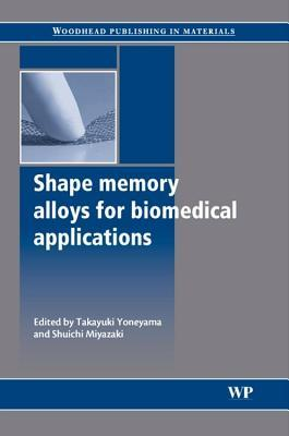 Shape Memory Alloys for Biomedical Applications T Yoneyama