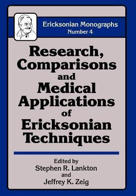 Research Comparisons and Medical Applications of Ericksonian Techniques  by  Stephen R. Lankton