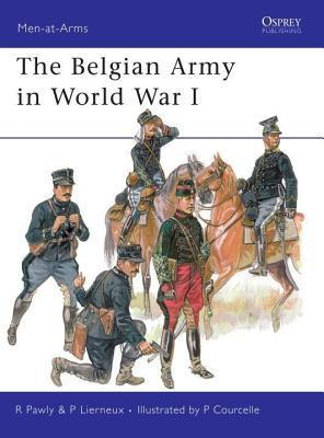 Belgian Army in World War I Ronald Pawly