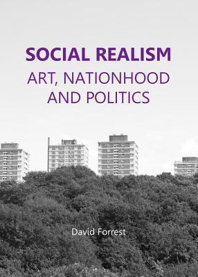 Social Realism: Art, Nationhood and Politics  by  David Forrest