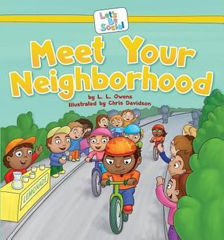 Meet Your Neighborhood  by  L.L. Owens