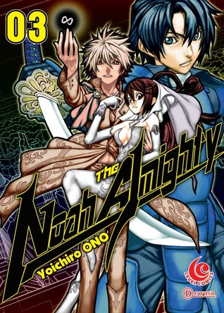 LC: Noah The Almighty vol. 03 (Noah The Almighty, # 3) Yoichiro Ono