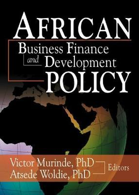 African Development Finance and Business Finance Policy Atsede Woldie