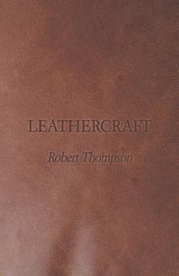 Leathercraft Leathercraft  by  Robert Thompson