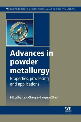 Advances in Powder Metallurgy: Properties, Processing and Applications  by  I Chang