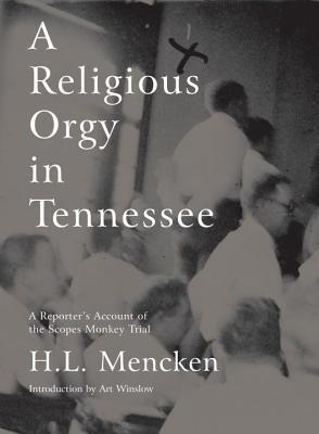 Religious Orgy in Tennessee  by  H.L. Mencken