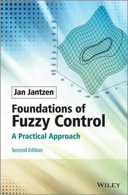 Foundations of Fuzzy Control: A Practical Approach Jan Jantzen