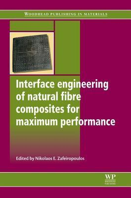 Interface Engineering of Natural Fibre Composites for Maximum Performance N E Zafeiropoulos