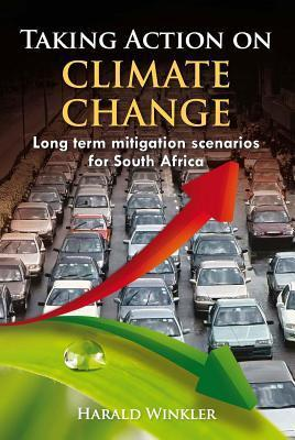 Taking Action on Climate Change: Long Term Mitigation Scenarios for South Africa  by  Harald Winkler