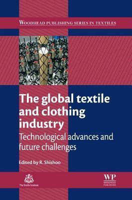 Global Textile and Clothing Industry  by  R Shishoo