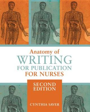 Anatomy of Writing for Nurses, Second Edition  by  Cynthia Saver